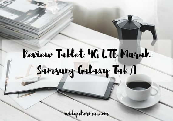 Review Tablet 4G LTE Murah Samsung Galaxy Tab A
