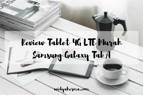 Review Tablet 4G LTE Murah Samsung Galaxy Tab A