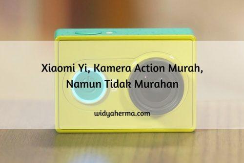 Xiaomi Yi, Kamera Action Murah, Namun Tidak Murahan