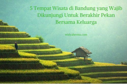 5 Tempat Wisata di Bandung yang Wajib Dikunjungi Untuk Berakhir Pekan Bersama Keluarga