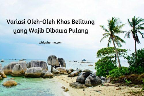 Variasi Oleh-Oleh Khas Belitung yang Wajib Dibawa Pulang