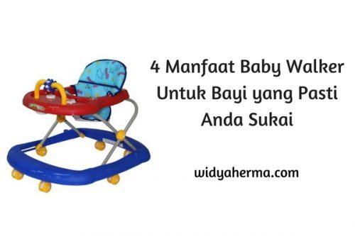 4 Manfaat Baby Walker Untuk Bayi yang Pasti Anda Sukai