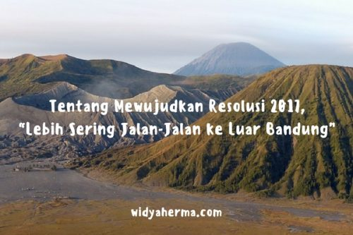 "Tentang Mewujudkan Resolusi 2017, ""Lebih Sering Jalan-Jalan ke Luar Bandung"""