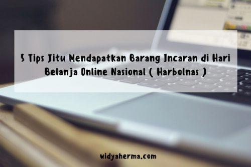 5 Tips Jitu Mendapatkan Barang Incaran di Hari Belanja Online Nasional ( Harbolnas )