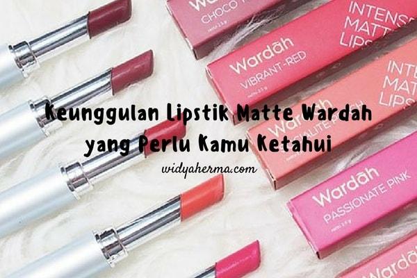 Keunggulan Lipstik Matte Wardah yang Perlu Kamu Ketahui