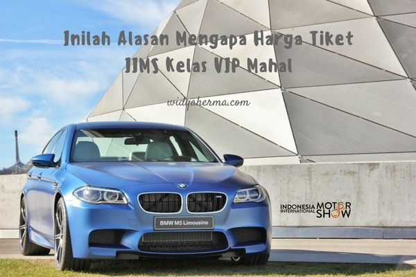 Harga Tiket IIMS Kelas VIP