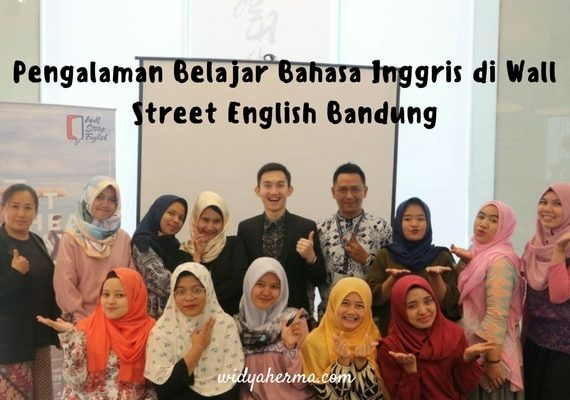 Pengalaman Belajar Bahasa Inggris di Wall Street English Bandung