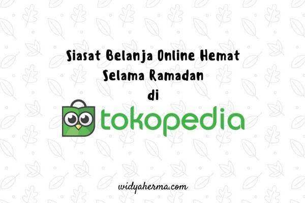Siasat Belanja Online Hemat Selama Ramadan di Tokopedia