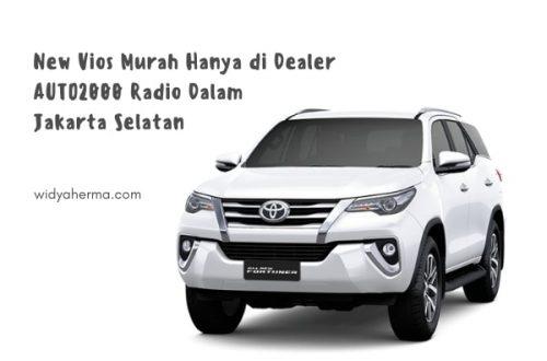 New Vios Murah Hanya di Dealer AUTO2000 Radio Dalam Jakarta Selatan