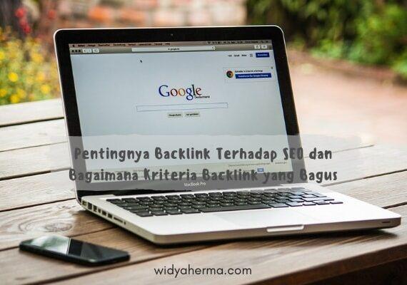 Pentingnya Backlink SEO dan Bagaimana Kriteria Backlink yang Bagus
