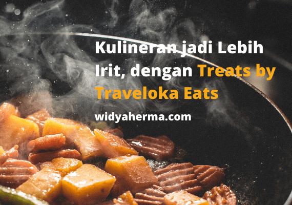Kulineran jadi Lebih Irit, dengan Treats by Traveloka Eats