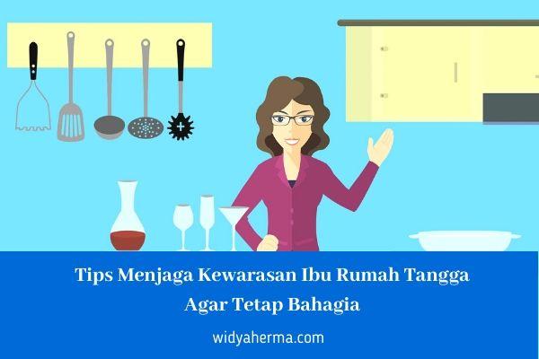 Tips Menjaga Kewarasan Ibu Rumah Tangga Agar Tetap Bahagia