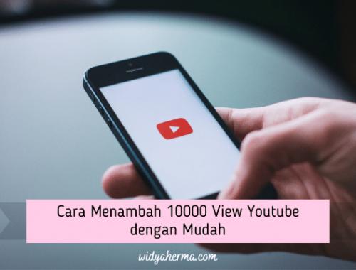 Cara Menambah 10000 View Youtube dengan Mudah