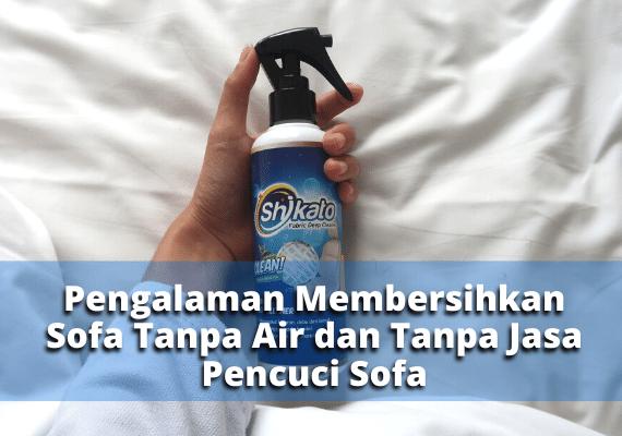 Pengalaman Membersihkan Sofa Tanpa Air dan Tanpa Jasa Pencuci Sofa