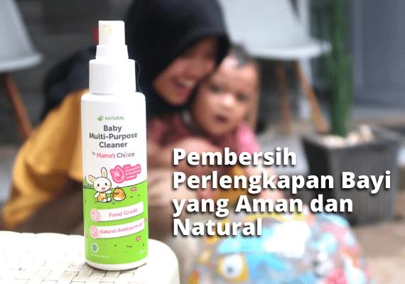 Pembersih Perlengkapan Bayi yang Aman dan Natural