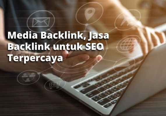 Media Backlink, Jasa Backlink untuk SEO Terpercaya