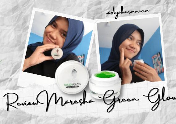 Review Maresha Green Glow, Skincare Untuk Meratakan Warna Kulit Tidak Merata